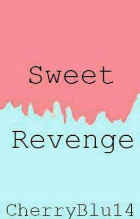 Sweet Revenge by CherryBlu14