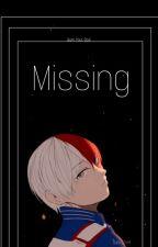 Missing [Todoroki Shouto] by Burn_your_soul