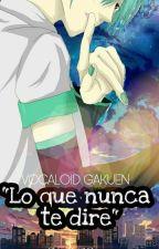 """""""Lo que nunca te dire"""" by YoiteRoxu"""