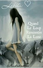 Lobita ♡ Quand Le Loup Rencontre La Lune  by Missloulou0703