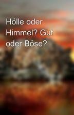 Hölle oder Himmel? Gut oder Böse? by ZaraBlackLove