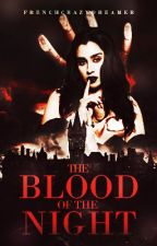 The Blood of the Night (CAMREN) by FrenchCrazyDreamer