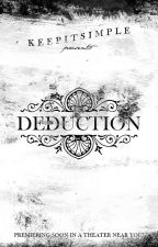 DEDUCTION by _keepitsimple