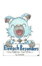 Einfach Besonders [Pokémon FanFiction] by Sushisuke