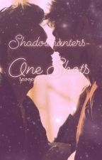 Shadowhunters- One Shots by Iva131
