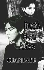 ~Death From Alive~||Completed|| by Windi_622