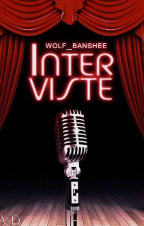 Interviste by wolf_banshee