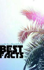 Best Facts by xlizziestory