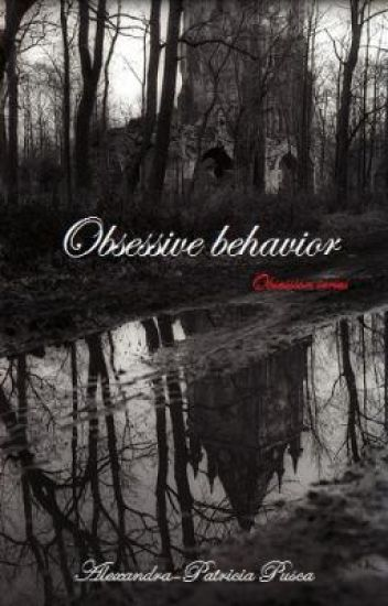 Obsession (Obsessive behavior) - UNDER CONSTRUCTION