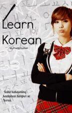 LEARN KOREAN  (한국어) by MyPrettySunset
