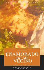ENAMORADO DE MI VECINO [YoonMin] by MartuGalleta