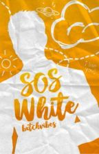 ¡S.O.S WHITE! (SS#4) by bxtchvibes-