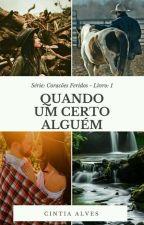 QUANDO UM CERTO ALGUÉM by CintiaAlvesLuizNunes
