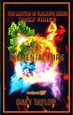 Masters of Elements: Elemental Fury (The Author's Cut) by cheytaylor1