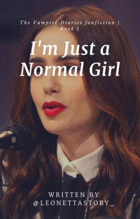 I'm just a normal girl || 1 by _SayThatAgainDarling