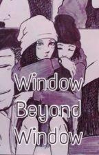 Window Beyond Window (les Twins fanfic) by LTWICKED