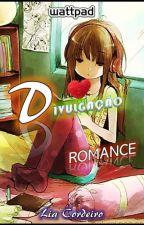 DIVULGAÇÃO - ROMANCE NO WATTPAD by LiaCordeiro