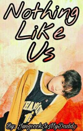 Nothing Like Us/Vkook (COMPLETED) by JungcockIsMyDaddy