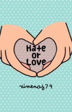 Hate or Love? by ximenaj74