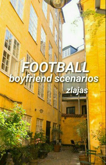 FOOTBALL ➛ boyfriend scenarios