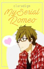 My Serial Romeo by claradigm