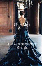 Claire Maos - die Geschichte einer Königin #PlatinAward18 by schoxiii