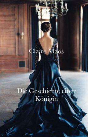 Clair Maos - die Geschichte einer Königin by schoxiii