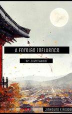 A Foreign Influence [Jinheung x Reader] by SilverStudios5140