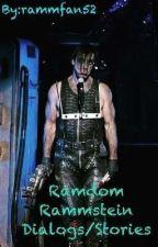 Random Rammstein Dialogs/Stories by rammfan52