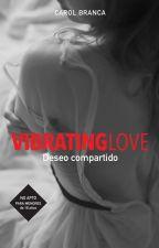 VIBRATING LOVE II (+18) by CarolBranca