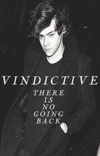 Vindictive. (A Harry Styles Fan Fiction) by SmilinForYa