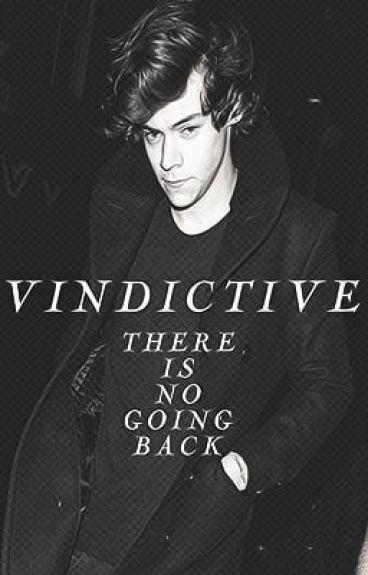 Vindictive. (A Harry Styles Fan Fiction)