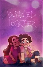 Bubbled Together: A Stevonnie Fanfiction (Fluff And Maybe Some Other Stuff) by Fandomtrash88