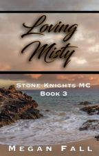 Loving Misty ✔️ (#3~Stone Knight's MC) COMPLETED  by Meganfall