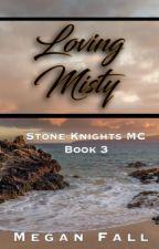 Loving Misty ✔️ (#3~Stone Knight's MC) SAMPLE by Meganfall