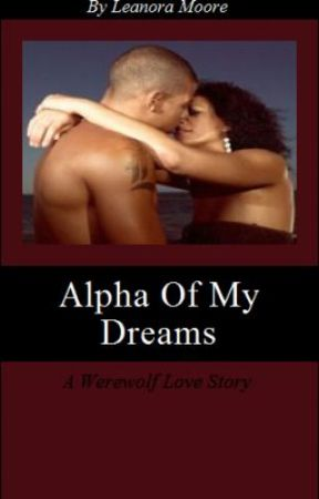 Alpha Of My Dreams by LeanoraMoore