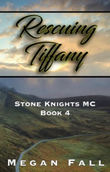 Rescuing Tiffany ✔️ (#4~Stone Knight's MC)
