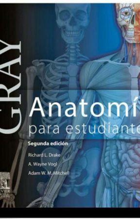 Anatomía de Gray Y Otros Apuntes - ¿Qué es la anatomía? - Wattpad