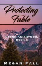 Protecting Fable (#5~Stone Knight's MC) by Meganfall