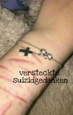 Versteckte Suizidgedanken  by XanonymesXmaedchenX
