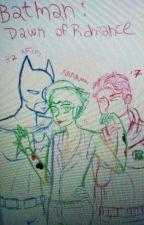 Batman: Dawn of Romance by D4rkAng3l95