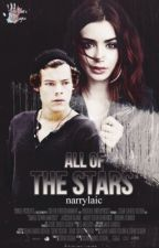 All Of The Stars by narrylaic