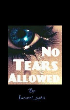 No Tears Allowed by Inncorect_sophia