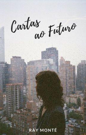 Cartas ao Futuro by RayMMonte