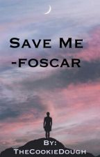 Save me-Foscar by TheCookieDough