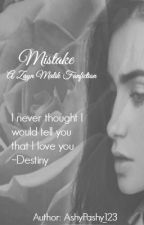 Mistake- A Zayn Malik Fanfiction by AshyPashy_123