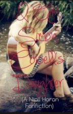 I Am Simon Cowell's Daughter (A Niall Horan Fanfiction) by loucrew