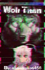 Titan Wolf (Yuri Attack On Titan Story) by nightdragon456