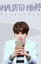 ¡Maldito Min! ↭ Yoonmin  by Frutillxx