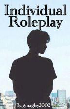 Individual Roleplay by gmaglay2002